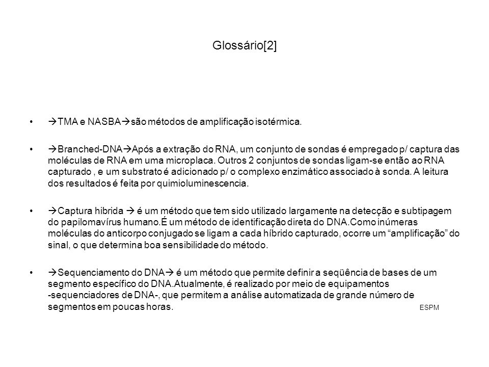 Glossário[2] TMA e NASBAsão métodos de amplificação isotérmica.